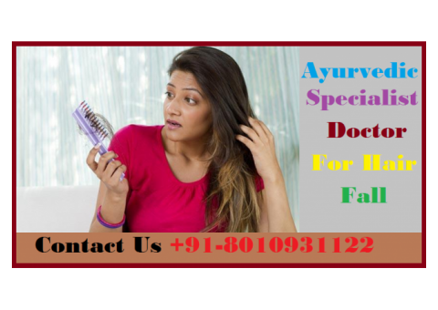 +918010931122 | ayurvedic specialist  doctor for hair fall in Dwarka Sector 14