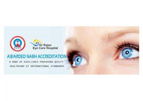 Dr. Rajan Eyecare Hospital - NABH Accredited Hospital in Punjab