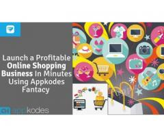 Launch a Profitable Online Shopping Business In Minutes Using Appkodes Fantacy