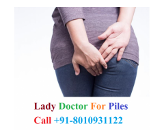 Lady doctor for piles treatment in Dwarka Sector 12 | +91-8010931122