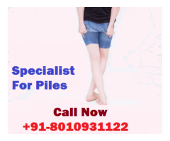 specialist for piles in delhi |+91-8010931122