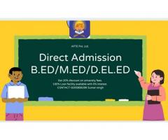 Direct Admission in B.ED/M.ED/D.EL.ED and other courses with discount